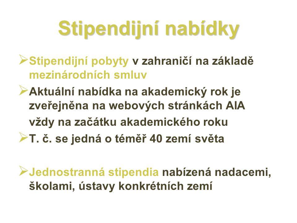 Stipendijní nabídky Stipendijní pobyty v zahraničí na základě mezinárodních smluv.