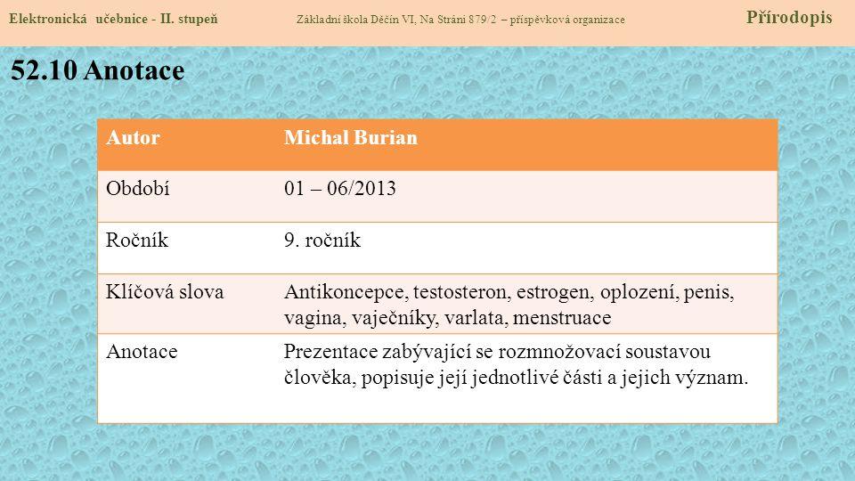 52.10 Anotace Autor Michal Burian Období 01 – 06/2013 Ročník 9. ročník