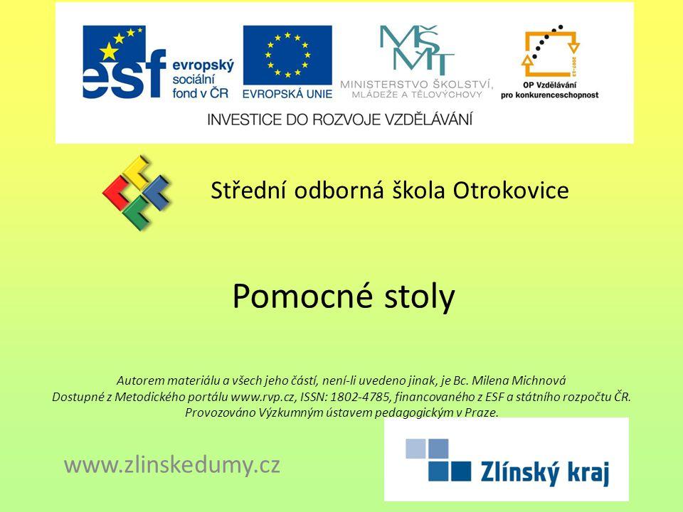 Pomocné stoly Střední odborná škola Otrokovice www.zlinskedumy.cz