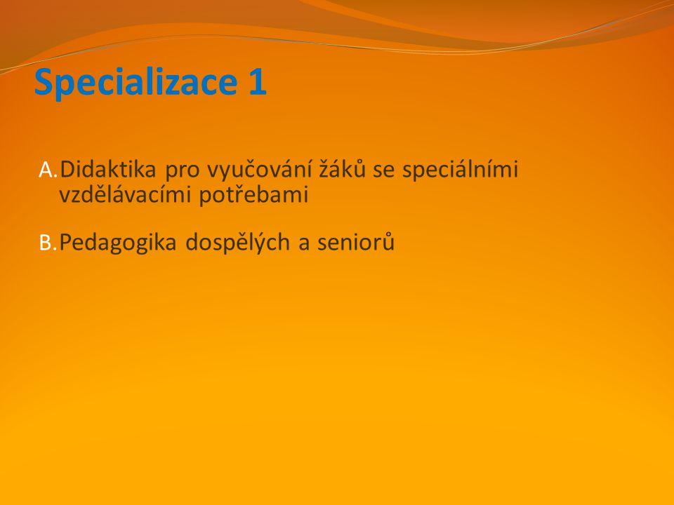 Specializace 1 Didaktika pro vyučování žáků se speciálními vzdělávacími potřebami.