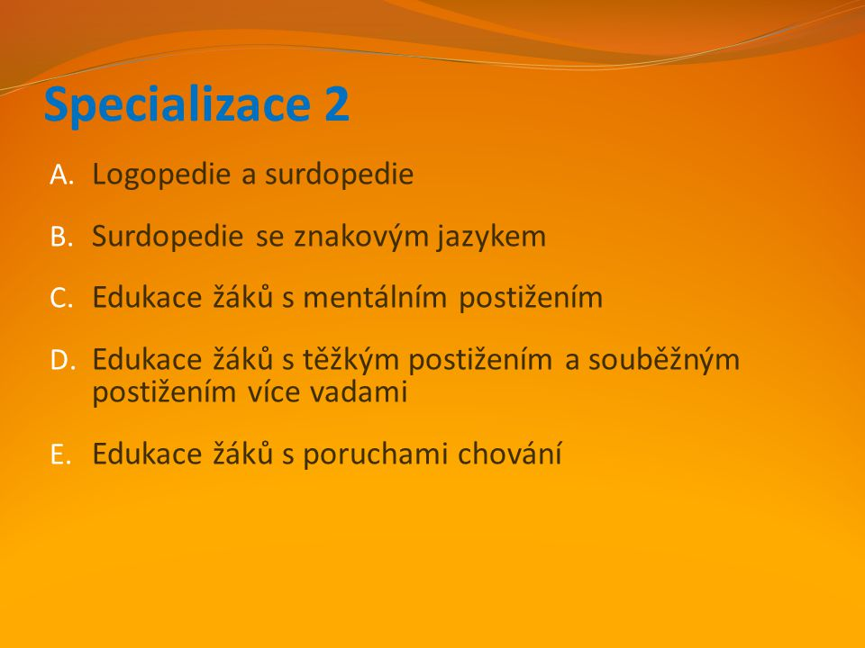 Specializace 2 Logopedie a surdopedie Surdopedie se znakovým jazykem