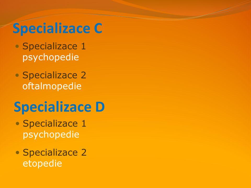 Specializace C Specializace D Specializace 1 psychopedie
