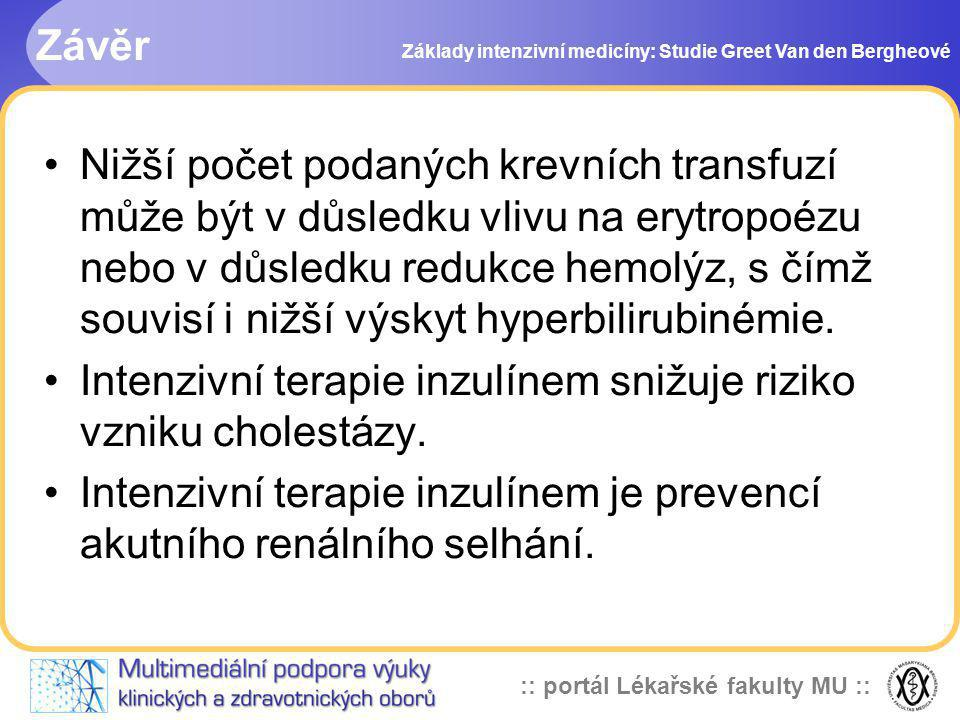 Intenzivní terapie inzulínem snižuje riziko vzniku cholestázy.