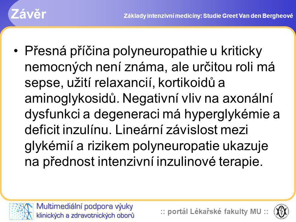 Závěr Základy intenzivní medicíny: Studie Greet Van den Bergheové.