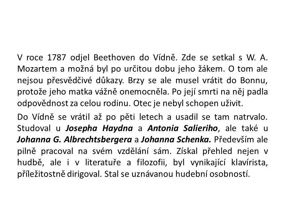 V roce 1787 odjel Beethoven do Vídně. Zde se setkal s W. A