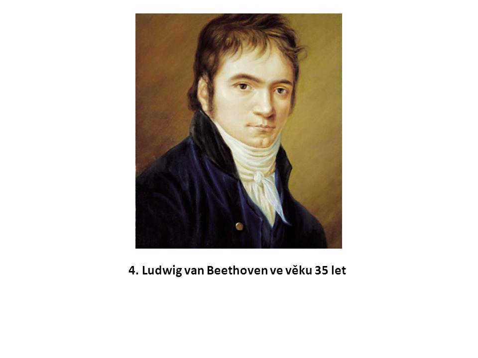 4. Ludwig van Beethoven ve věku 35 let
