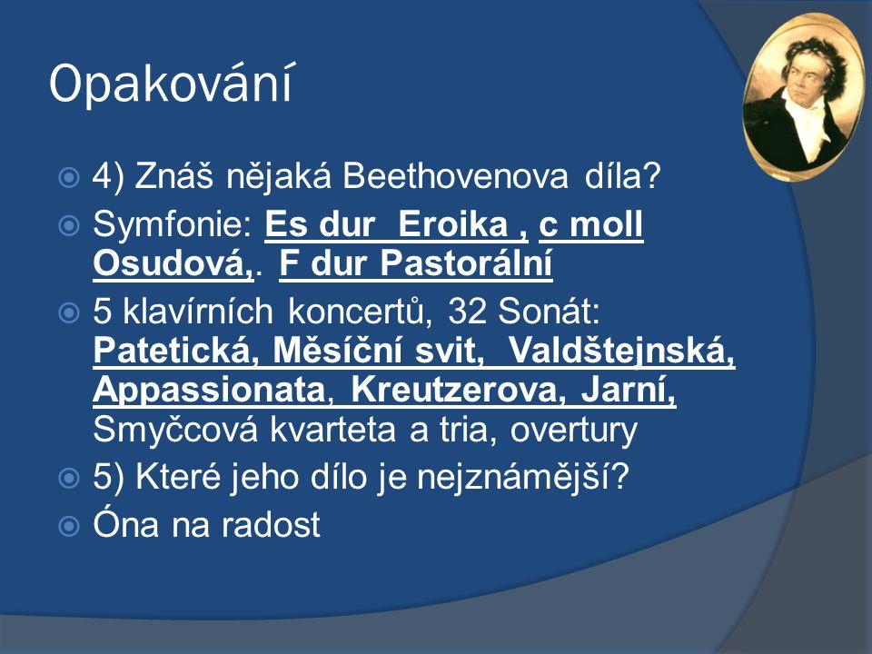 Opakování 4) Znáš nějaká Beethovenova díla