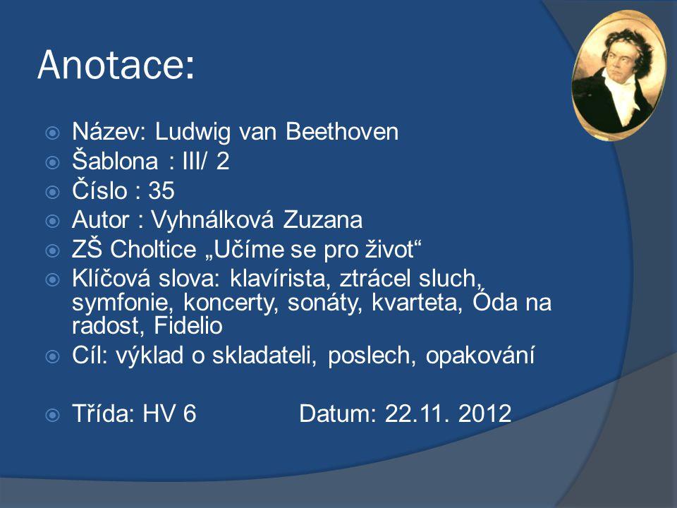 Anotace: Název: Ludwig van Beethoven Šablona : III/ 2 Číslo : 35