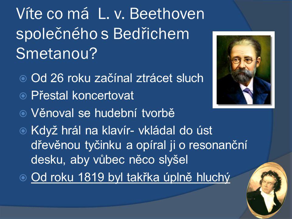 Víte co má L. v. Beethoven společného s Bedřichem Smetanou