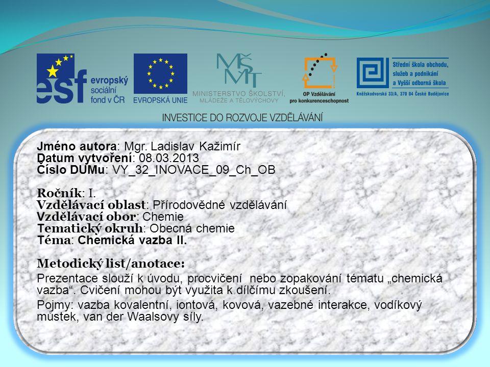 Jméno autora: Mgr. Ladislav Kažimír Datum vytvoření: 08.03.2013