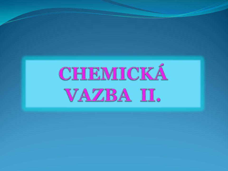 CHEMICKÁ VAZBA II.