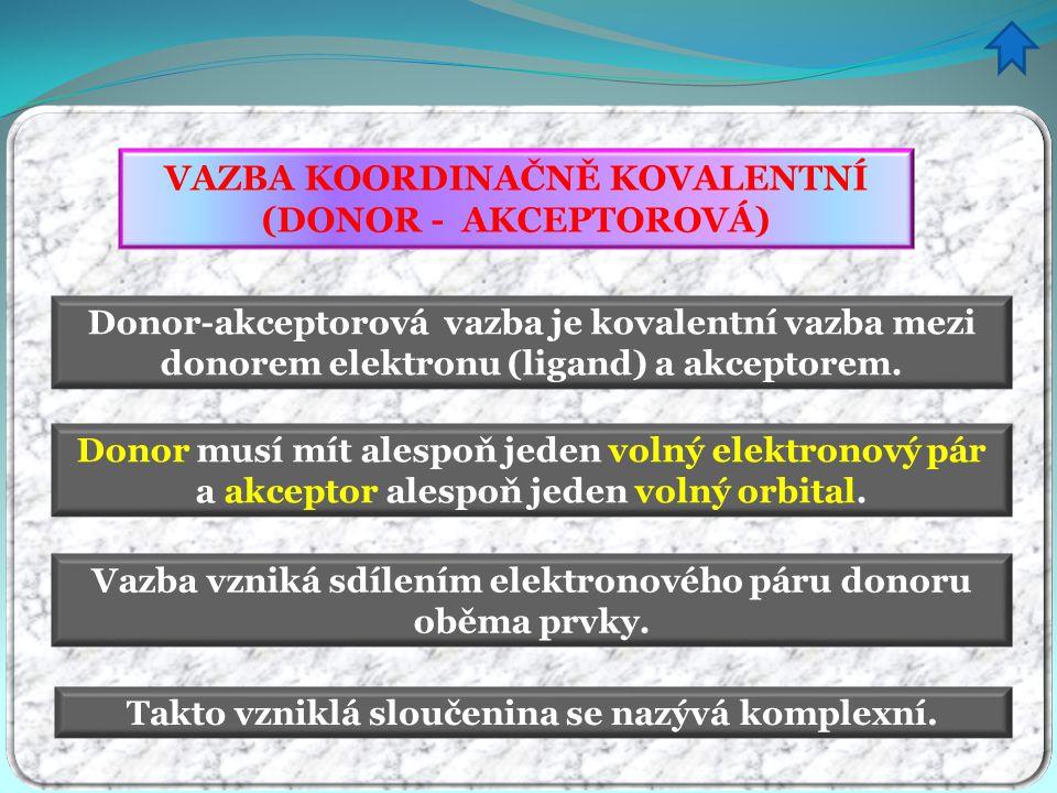 VAZBA KOORDINAČNĚ KOVALENTNÍ (DONOR - AKCEPTOROVÁ)