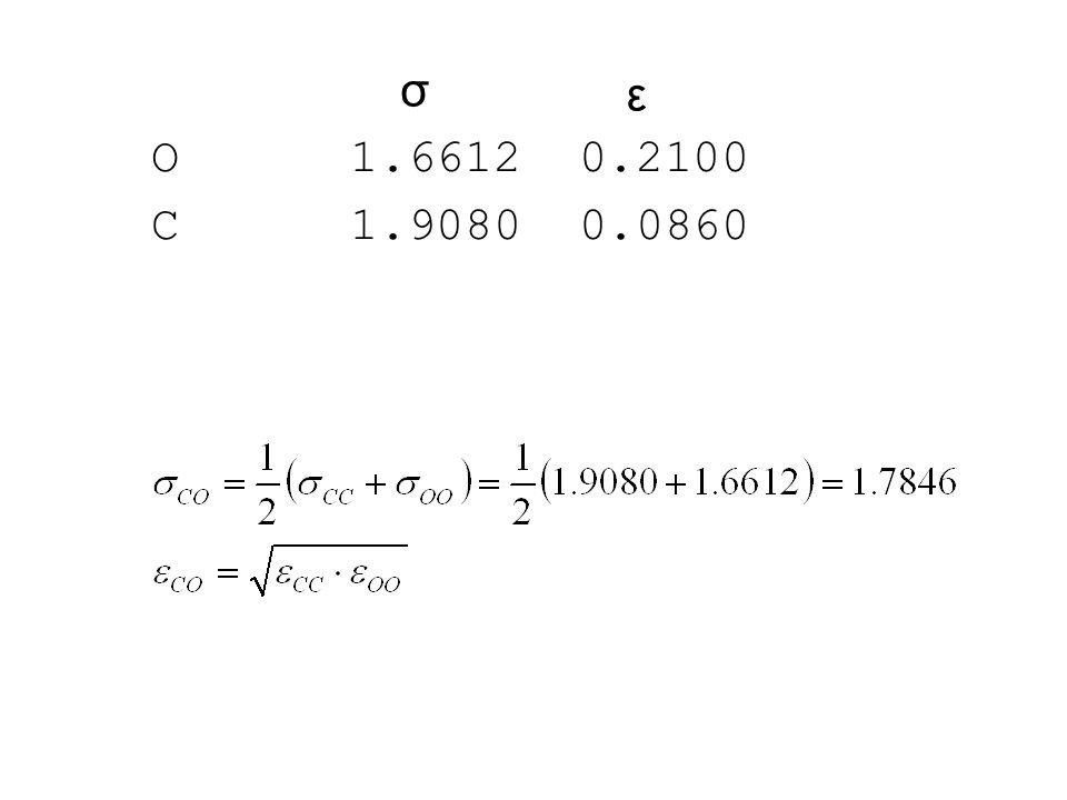 σ ε O 1.6612 0.2100 C 1.9080 0.0860