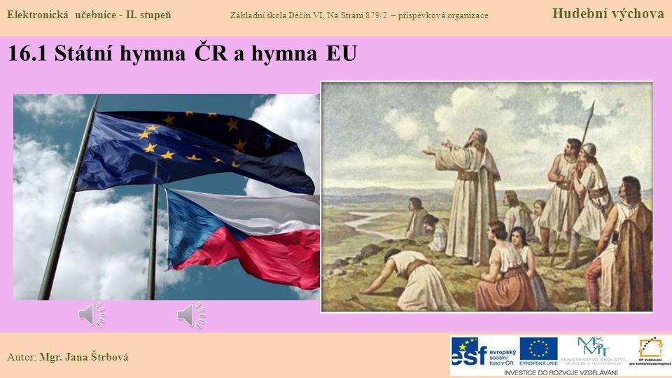 16.1 Státní hymna ČR a hymna EU