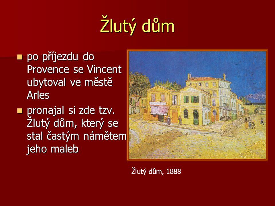 Žlutý dům po příjezdu do Provence se Vincent ubytoval ve městě Arles