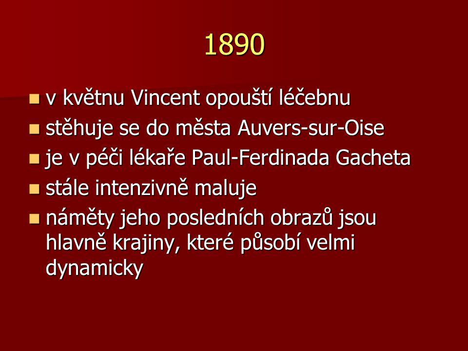 1890 v květnu Vincent opouští léčebnu