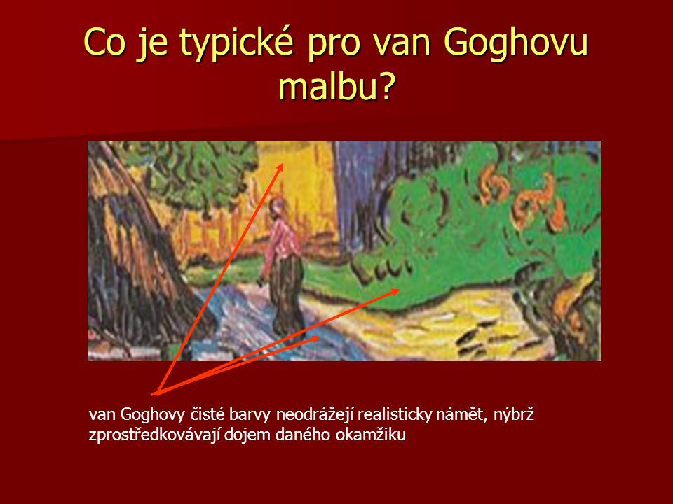 Co je typické pro van Goghovu malbu