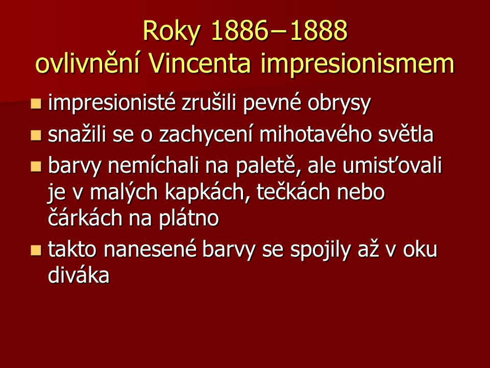 Roky 1886−1888 ovlivnění Vincenta impresionismem