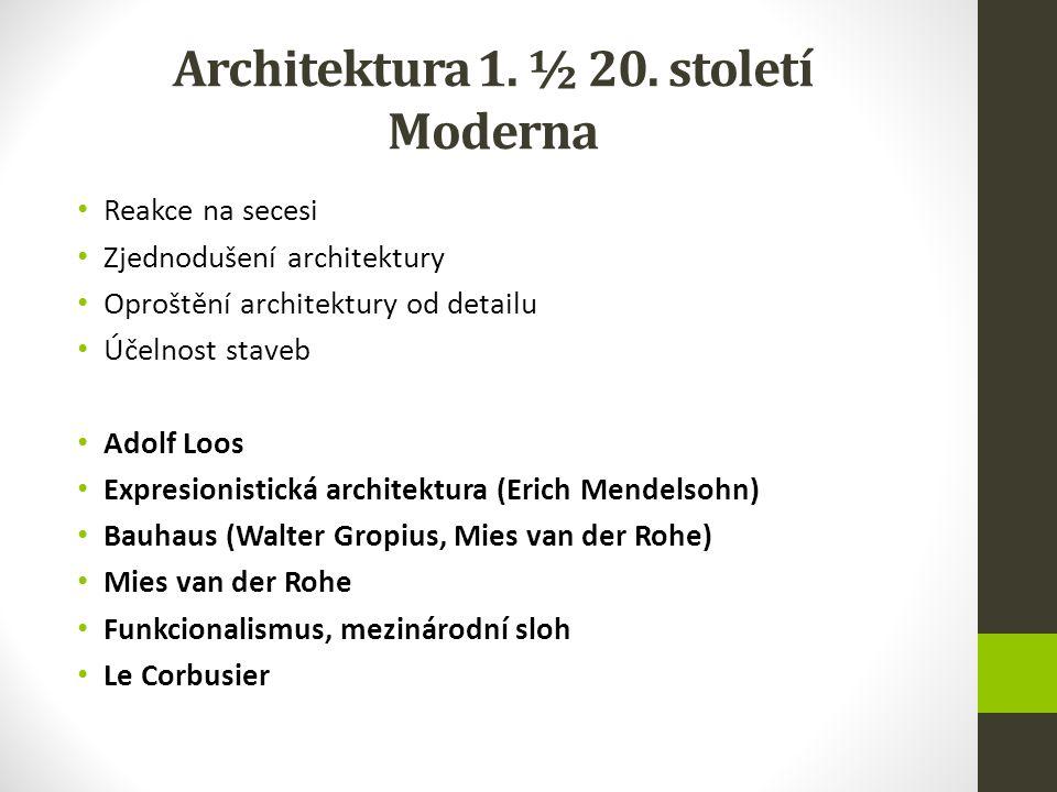 Architektura 1. ½ 20. století Moderna