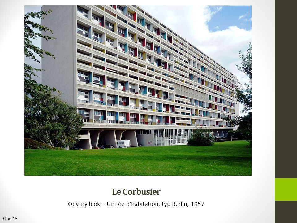 Obytný blok – Unitéé d'habitation, typ Berlín, 1957
