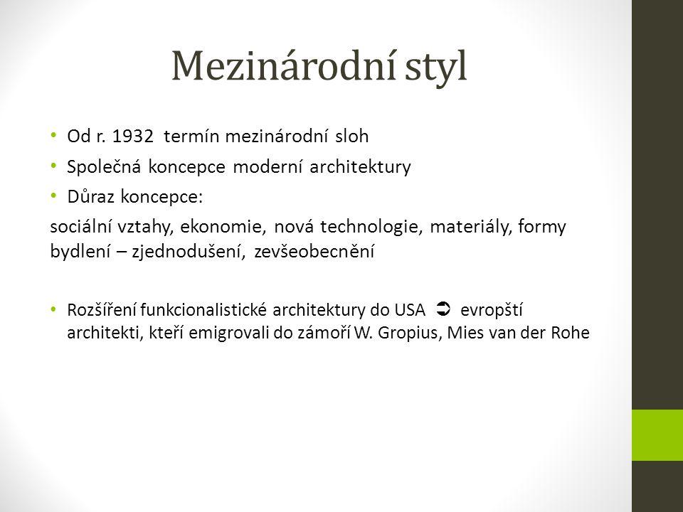 Mezinárodní styl Od r. 1932 termín mezinárodní sloh