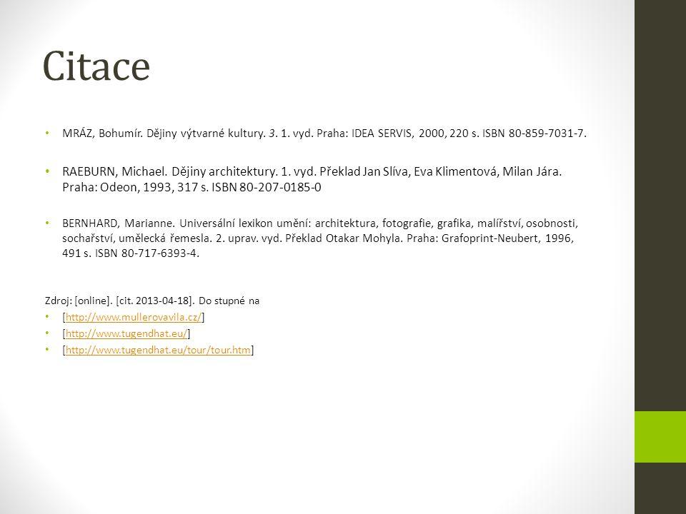 Citace MRÁZ, Bohumír. Dějiny výtvarné kultury. 3. 1. vyd. Praha: IDEA SERVIS, 2000, 220 s. ISBN 80-859-7031-7.