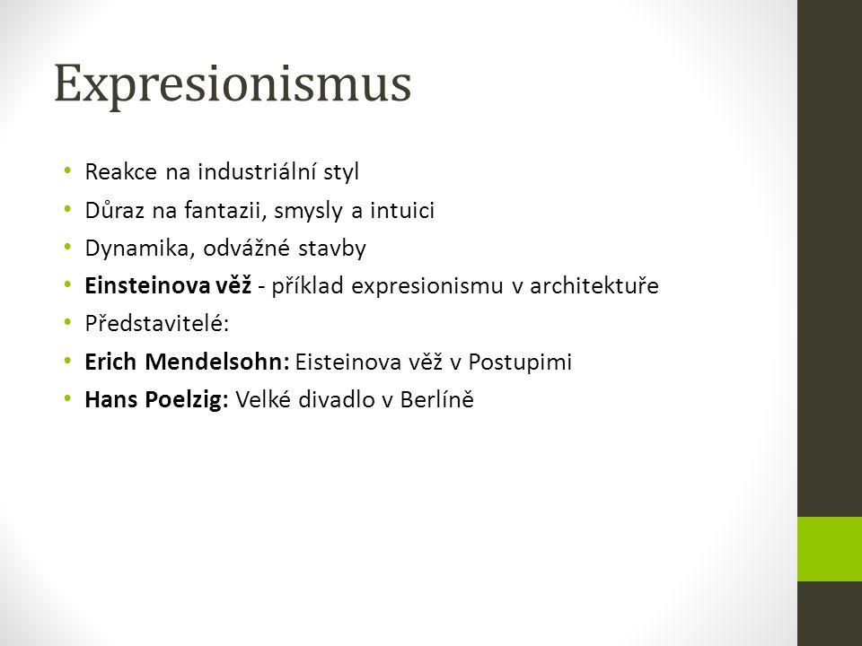Expresionismus Reakce na industriální styl