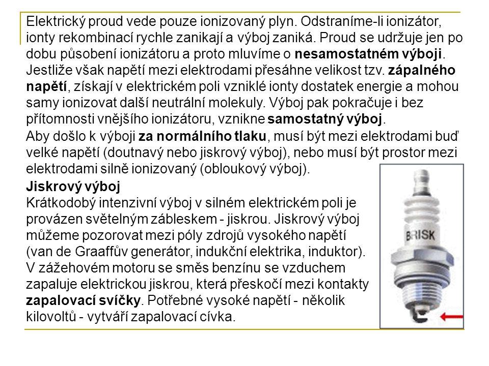 Elektrický proud vede pouze ionizovaný plyn
