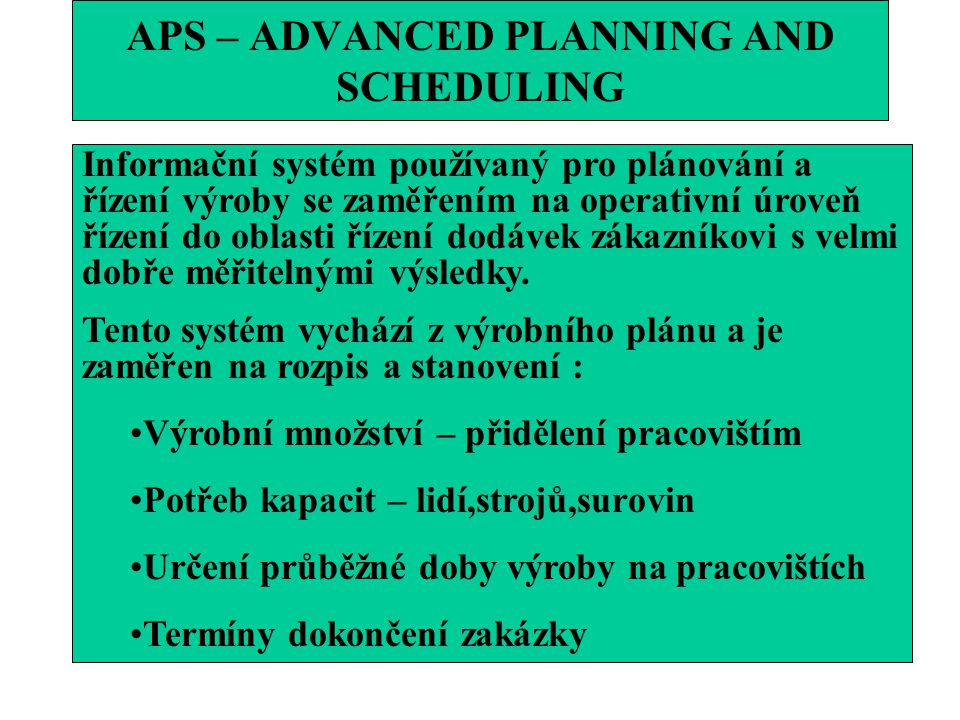 APS – ADVANCED PLANNING AND SCHEDULING