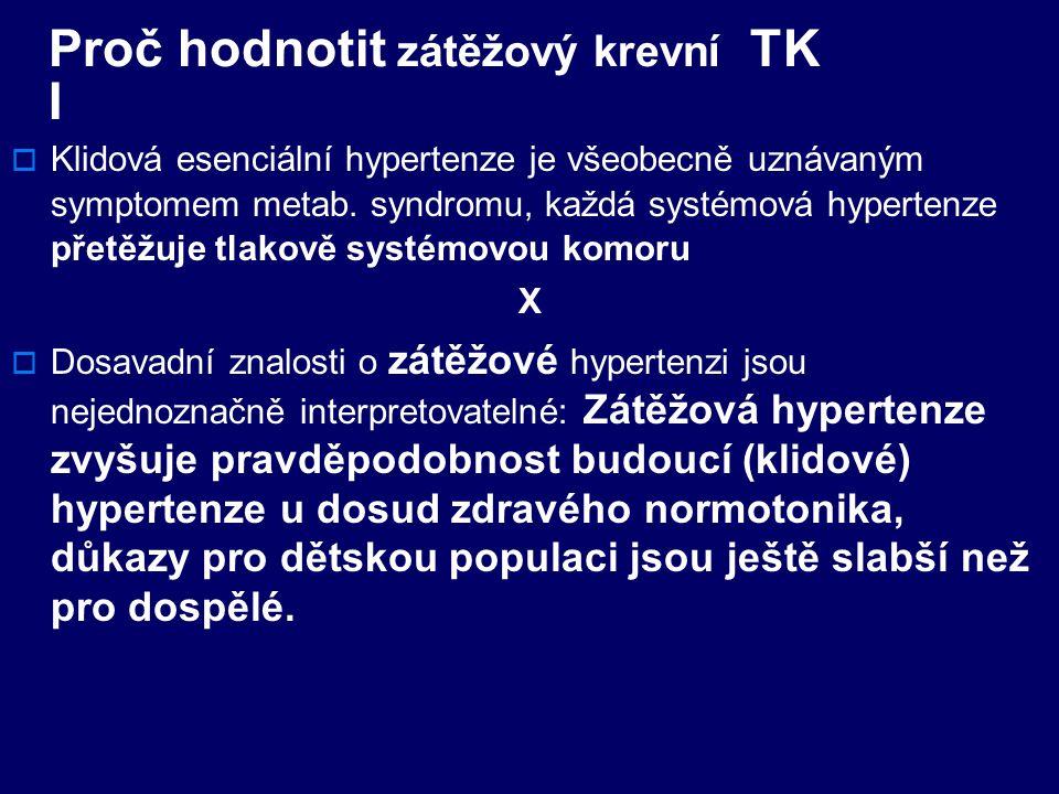 Proč hodnotit zátěžový krevní TK I