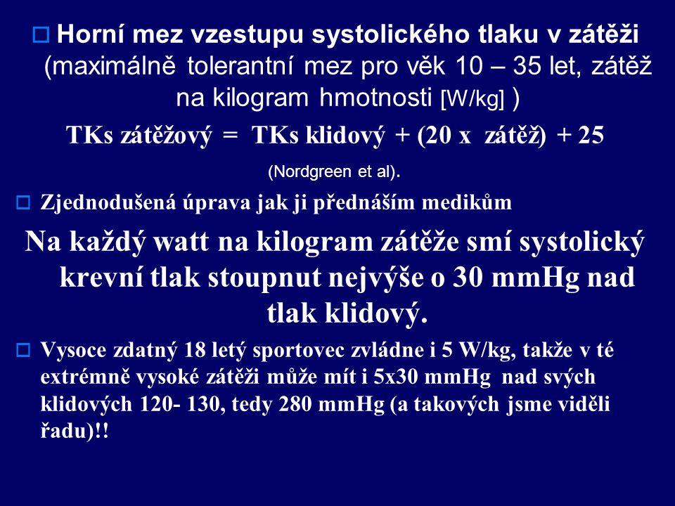 TKs zátěžový = TKs klidový + (20 x zátěž) + 25