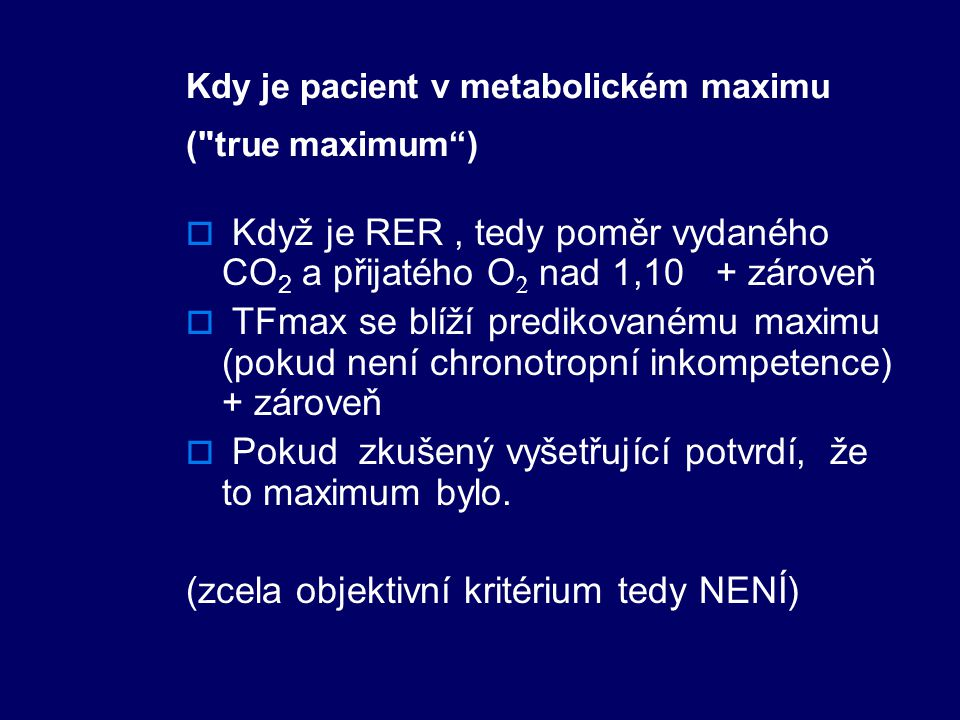 Kdy je pacient v metabolickém maximu ( true maximum )