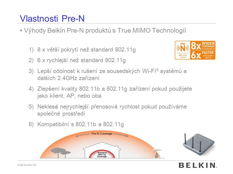 Vlastnosti Pre-N Výhody Belkin Pre-N produktů s True MIMO Technologií