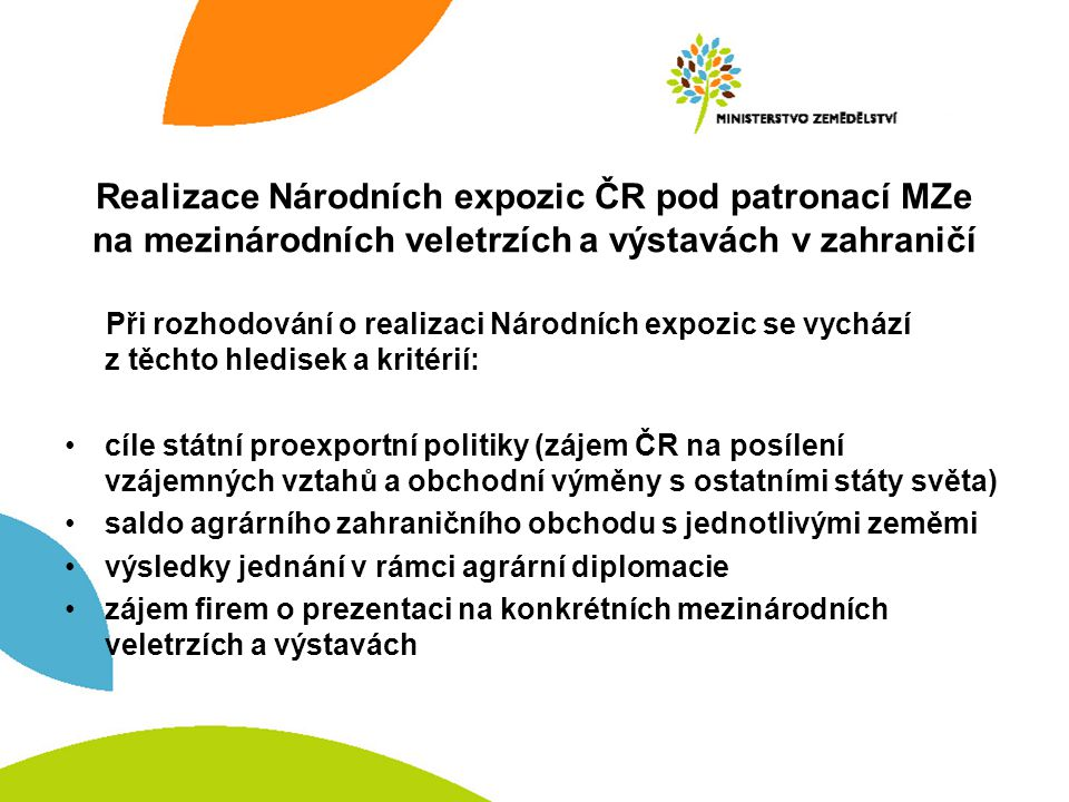 Realizace Národních expozic ČR pod patronací MZe na mezinárodních veletrzích a výstavách v zahraničí