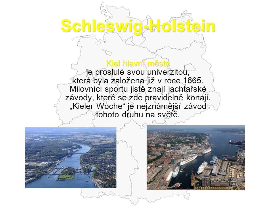 Schleswig-Holstein Kiel hlavní město je proslulé svou univerzitou,