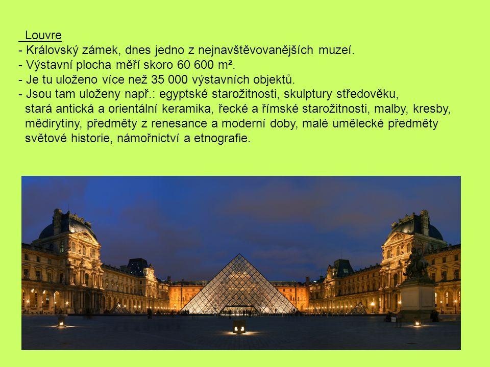 Louvre Královský zámek, dnes jedno z nejnavštěvovanějších muzeí. - Výstavní plocha měří skoro 60 600 m².