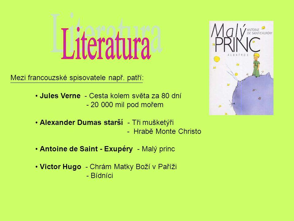 Literatura Mezi francouzské spisovatele např. patří: