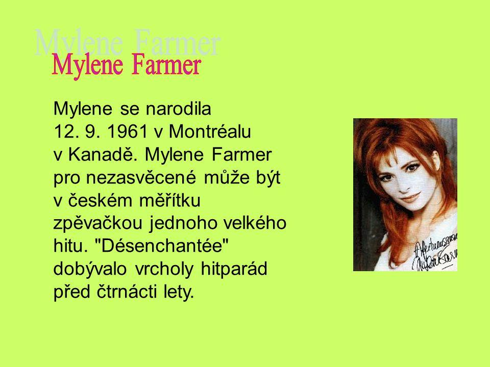 Mylene Farmer Mylene se narodila 12. 9. 1961 v Montréalu