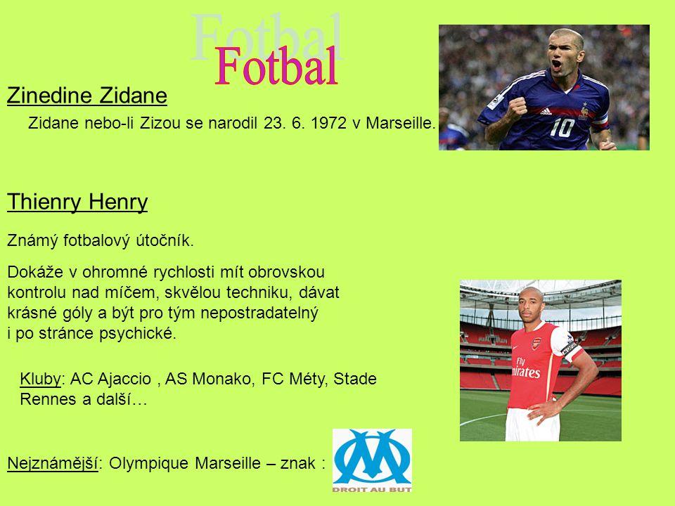 Fotbal Zinedine Zidane Thienry Henry