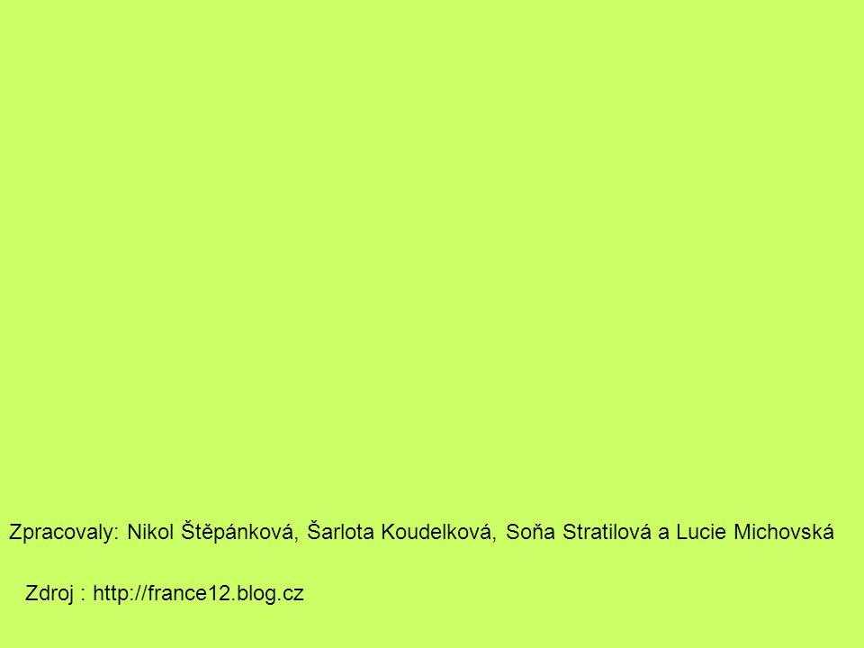 Zpracovaly: Nikol Štěpánková, Šarlota Koudelková, Soňa Stratilová a Lucie Michovská