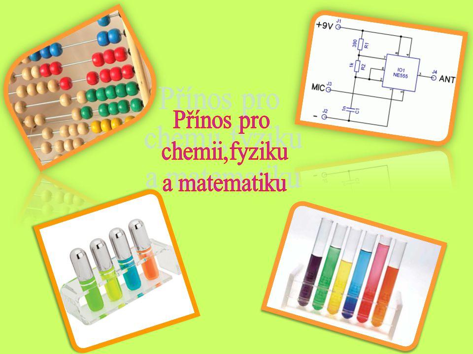 Přínos pro chemii,fyziku a matematiku