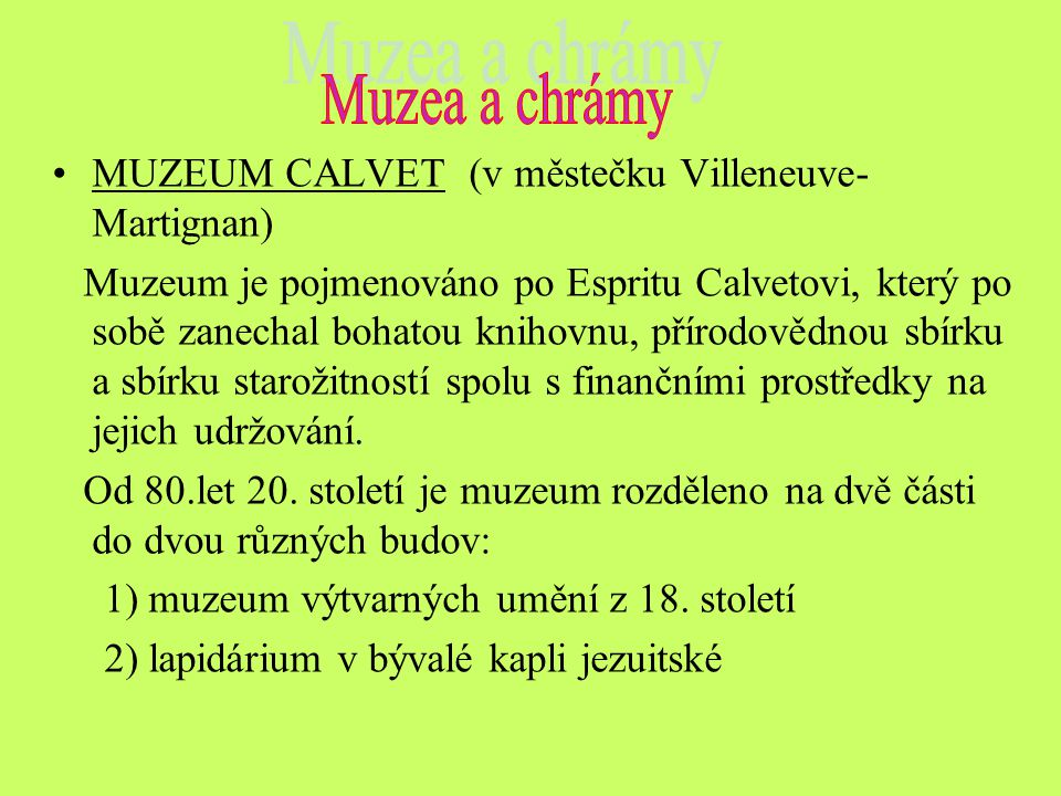 Muzea a chrámy MUZEUM CALVET (v městečku Villeneuve-Martignan)