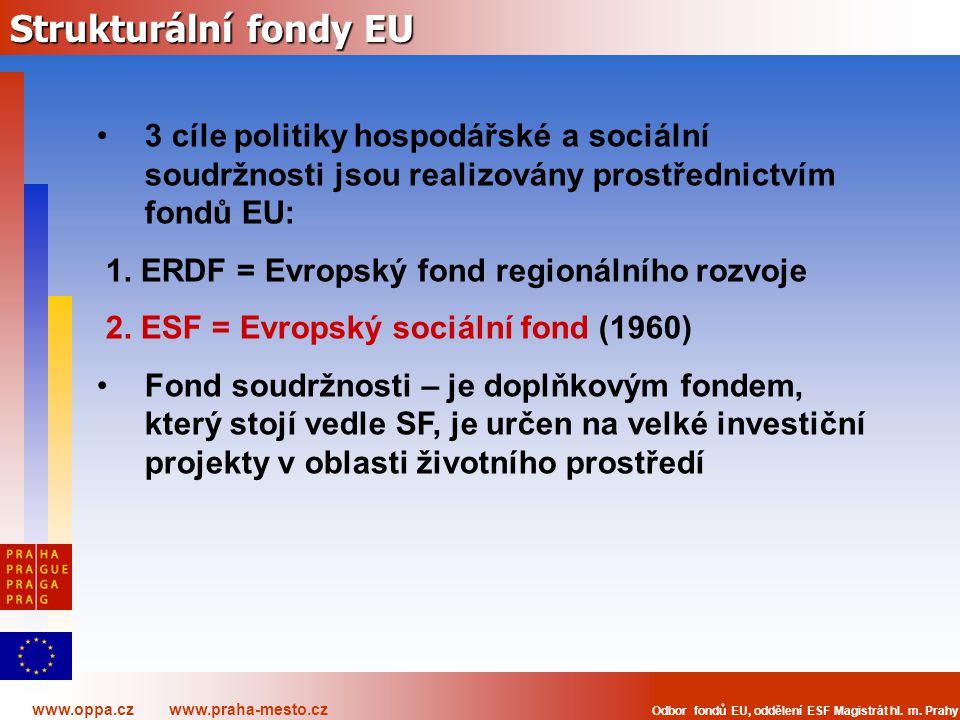 Strukturální fondy EU 3 cíle politiky hospodářské a sociální soudržnosti jsou realizovány prostřednictvím fondů EU: