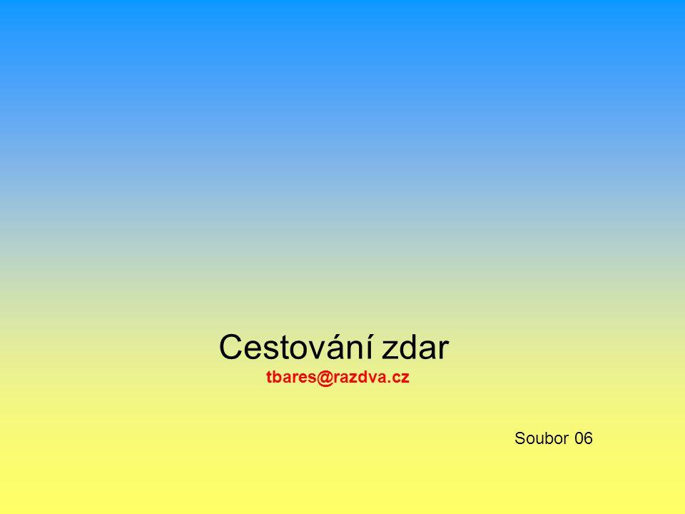 Cestování zdar tbares@razdva.cz Soubor 06