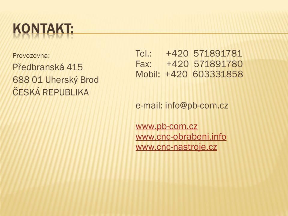 Kontakt: Provozovna: Předbranská 415. 688 01 Uherský Brod. ČESKÁ REPUBLIKA.