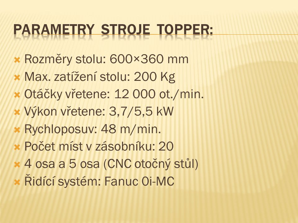 Parametry stroje TOPPER: