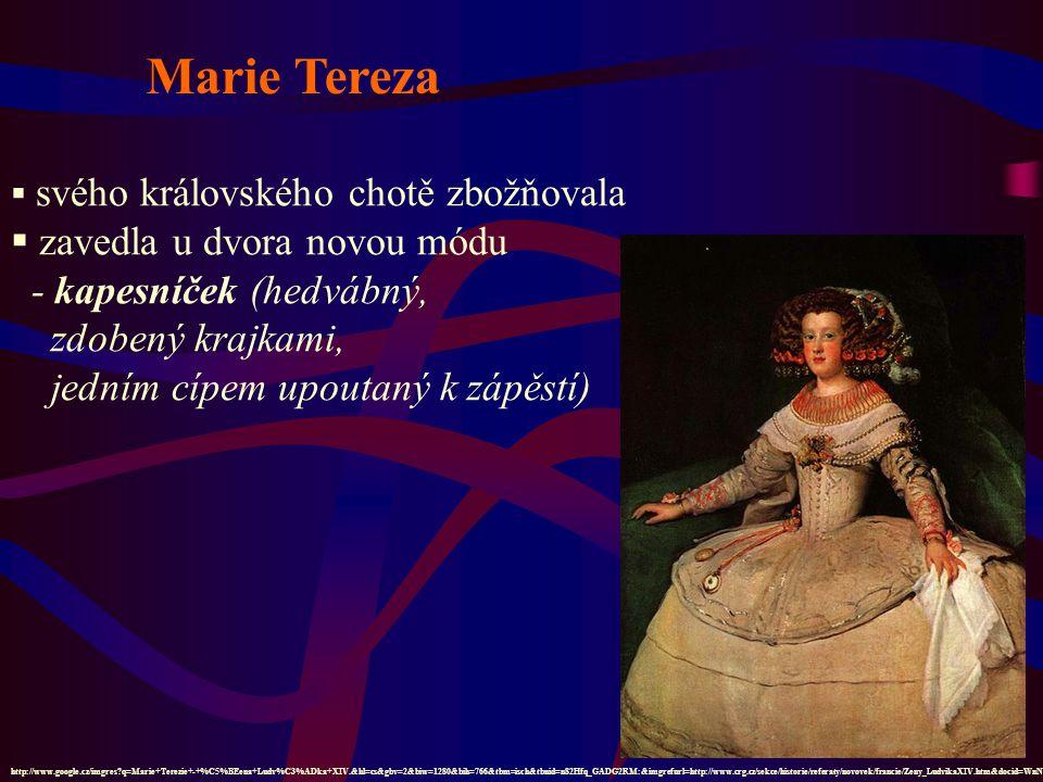 Marie Tereza zavedla u dvora novou módu - kapesníček (hedvábný,