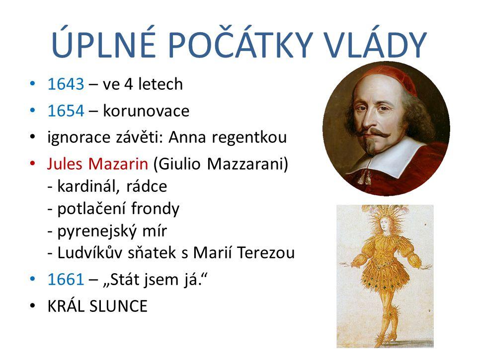 ÚPLNÉ POČÁTKY VLÁDY 1643 – ve 4 letech 1654 – korunovace