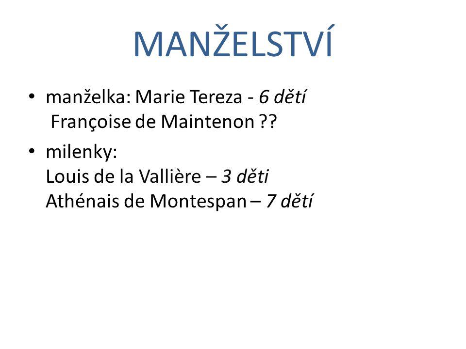 MANŽELSTVÍ manželka: Marie Tereza - 6 dětí Françoise de Maintenon