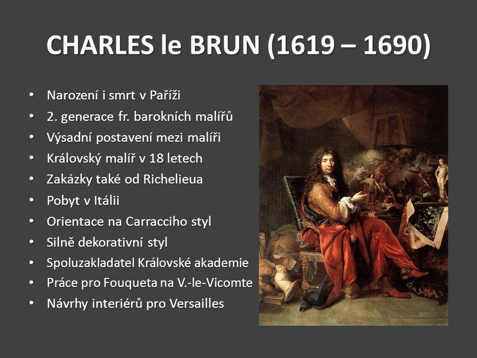 CHARLES le BRUN (1619 – 1690) Narození i smrt v Paříži
